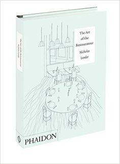 The Art of the Restaurateur: Nicholas Lander: 9780714864693: Amazon.com: Books