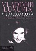 Chi ha paura della Muccassassina?: il mio mondo in discoteca e viceversa di Vladimir Luxuria - editore Bompiani, 2007