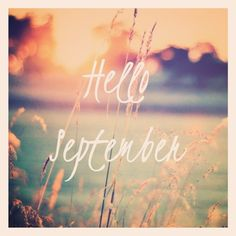 Hello September! <3 be positive and love the fall! It might take a little more to get that work out done, but it will still be worth it <3