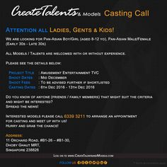 We're looking for Pan-Asian Boy/Girl (aged 8-12 yo), Pan-Asian Male/Female (Early 30s - Late 30s)  Please see the details below:   Project Title: Amusement Entertainment TVC Shoot Dates: Mid December Shoot Fees: To be advised if further shortlisted Casting Dates: 6th Dec 2016 - 13th Dec 2016 To be Model: enquiries@createtalentsandmodels.com Reach us now at 6339 3211 http://createtalentsandmodels.com/