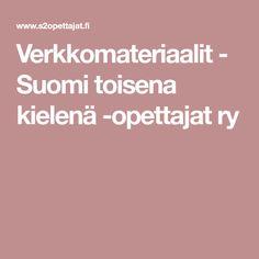 Verkkomateriaalit - Suomi toisena kielenä -opettajat ry Special Needs Teaching, Teacher Inspiration, Creative Teaching, Special Education, Language, School, Languages, Schools