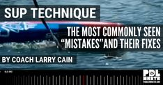 """SUP Technique – the most commonly seen """"mistakes"""" and their fixes - Paddle Monster Sup Racing, Top Pro, Big Muscles, Liking Someone, Body Weight, Paddle, Mistakes, Blade, Things To Think About"""