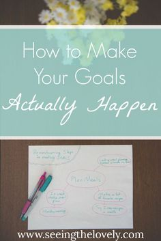 How to Make Your Goals Actually Happen