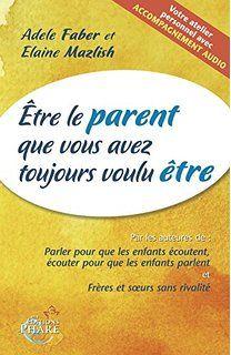 Etre le parent que vous avez toujours voulu être (contient un CD audio)