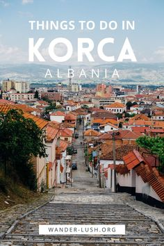 The ultimate guide to Korçë, Albania – including the best things to do in Korca, where to eat and specialty foods, how to get around, and other travel tips. Albania Travel | Balkans travel | Things to do in Albania | Things to do in Korca | Things to do in Korçë | Things to do in Korce Road Trip Europe, Places In Europe, Europe Destinations, Europe Travel Outfits, Europe Travel Guide, Portugal Travel, Spain Travel, Albania Travel, Countries To Visit