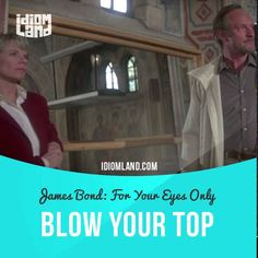 """""""Blow your top"""" means """"to become very angry"""".  Text in the clip from """"For Your Eyes Only"""": - I wanna win the gold medal! - We all want that. - I know what you want! But you're too old for me. I'm splitting. - You have done this, poisoned her against me! - Don't blow your top, Ari.  #idiom #idioms #slang #saying #sayings #phrase #phrases #expression #expressions #english #englishlanguage #learnenglish #studyenglish #language #vocabulary #efl #esl #tesl #tefl #toefl #ielts #toeic #jamesbond"""