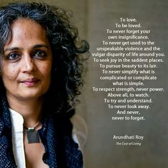 Arundhati Roy Arundhati Roy Quotes, Great Quotes, Me Quotes, Mandolin Lessons, Inspirational Leaders, Text Memes, Visual Learning, Poems Beautiful, Never Forget You