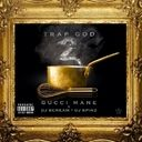 GUCCI MANE - Trap God 2  Remix Hosted by DJ KONVICT 512 - Free Mixtape Download or Stream it