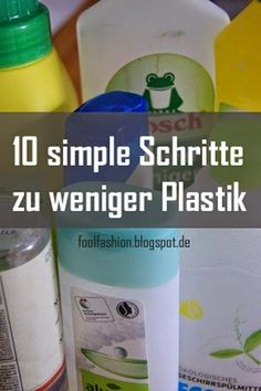 10 simple Schritte zu weniger Plastik #Minimalismus #Frühjahrsputz
