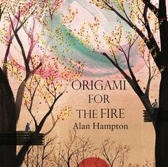 """origami for the fire"" alan hampton 2015"