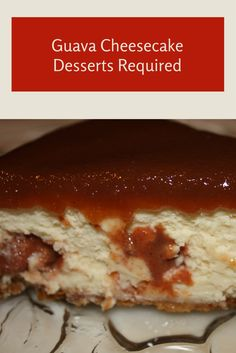 Desserts Required's Guava Cheesecake recipe is unique and delicious with guava paste blended into the creamy filling and guava marmalade over the top.