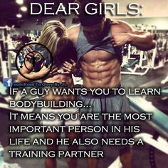 """""""Dear girls: If a guy wants you to learn bodybuilding, it means you are the most…"""