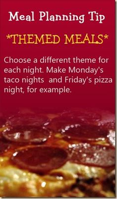MEAL PLANNING TIP 2: THEMED MEALS. Was trying this before t-ball came along :)
