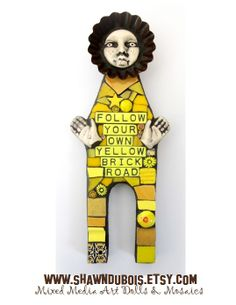 Follow Your Own Yellow Brick Road. Somewhere Over The Rainbow. Wizard Of Oz.  Mixed Media Mosaic Art Doll.