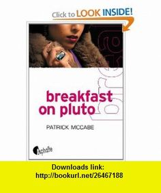 Breakfast on Pluto (French Edition) (9782918767152) Patrick McCabe , ISBN-10: 2918767158  , ISBN-13: 978-2918767152 ,  , tutorials , pdf , ebook , torrent , downloads , rapidshare , filesonic , hotfile , megaupload , fileserve