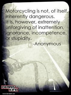 Great motorcycling quote.
