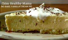 This Trim Healthy Mama No Bake Vanilla Cream Pie is easy to put together and the perfect summertime treat. Perfect for low carb and sugar free diets!