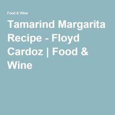 Tamarind Margarita Recipe - Floyd Cardoz | Food & Wine