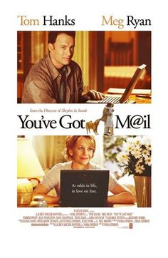 You've Got Mail - a classic in my book. One of my favorite movies ever