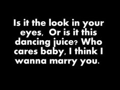 A song you want to play at your wedding- Bruno Mars - Marry You - THIS has to be the intro song for my wedding :L