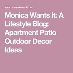 Monica Wants It: A Lifestyle Blog: Apartment Patio Outdoor Decor Ideas