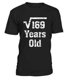 """# 13 years old Birthday Gift Idea Square Root of 169 T-Shirt .  Special Offer, not available in shops      Comes in a variety of styles and colours      Buy yours now before it is too late!      Secured payment via Visa / Mastercard / Amex / PayPal      How to place an order            Choose the model from the drop-down menu      Click on """"Buy it now""""      Choose the size and the quantity      Add your delivery address and bank details      And that's it!      Tags: Adorable gift shirt for…"""