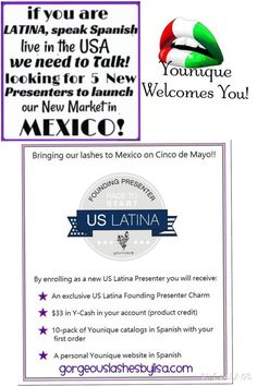 I am looking for Spanish speaking Latina Ladies to join me in my business.  You can become a US Latina Presenter for Younique, and you can help launch the market in Mexico!  It's an exciting way to start your own business! :)