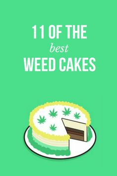 Don't we all just love cake? Almost as much as cannabis right? We've compiled two of our favorites into a top 11 list of the best weed cakes |