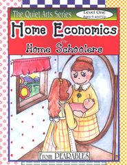 Home Economics for Home Schoolers, Level 1 (Ages 6 and Up)  -