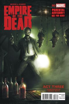 GEORGE ROMERO'S EMPIRE OF THE DEAD: ACT THREE #3. Marvel Comics. Written by George Romero, illustrated by Andrea Mutti, and featuring cover art by Francesco Mattina. Released June 17, 2015.