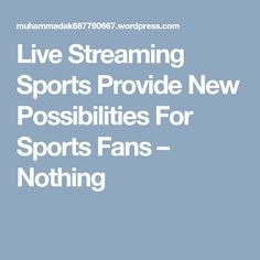 Live Streaming Sports Provide New Possibilities For Sports Fans Mlb World Series, Fans, Live, Sports, Hs Sports, Excercise, Followers, Sport, Exercise