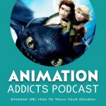 Episode 038: How To Train Your Dragonite…I Mean, Dragon