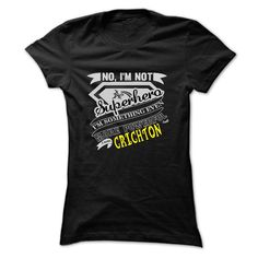 (Tshirt Top Tshirt Popular) No Im Not Superhero Im Some Thing Even More Powerfull I Am CRICHTON T Shirt Hoodie Hoodies Year Name Birthday Shirts of year Hoodies, Funny Tee Shirts