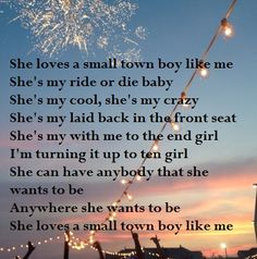 Small town boy💙💕this song Country Love Song Lyrics, Country Music Quotes, Country Songs, Country Life, Lyrics To Live By, Me Too Lyrics, Love Songs Lyrics, Fake Smile Quotes, Country Girl Problems