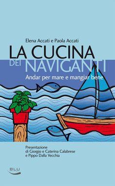 Che navigazione e cucina non vadano d'accordo è una leggenda che deve essere sfatata. Più di 150 ricette per tutti coloro che amano navigare e non disdegnano le gioie del palato.