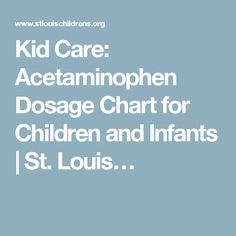 Kid Care: Acetaminophen Dosage Chart for Children and Infants | St. Louis…