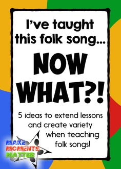 Love these great ideas for extending lessons with folk songs.  Practical ways to use them over and over.