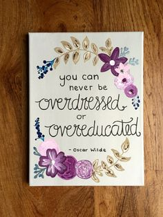 You Can Never Be Overdressed or Overeducated 9 x by AnnelotsART
