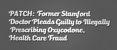 Several pharmacists stopped filling the doctor's prescriptions to patients who showed obvious signs of addiction, according to prosecutors. #HealthCare #Fraud #MedicalPractices