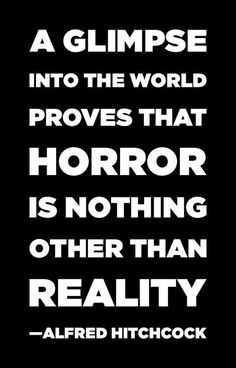 since you have already completed one horror novel and are working on at least one more. - for Martin Some Quotes, Quotes To Live By, Alfred Hitchcock Quotes, Creepy Quotes, Horror Quotes, People Quotes, Inspire Me, Thriller, At Least