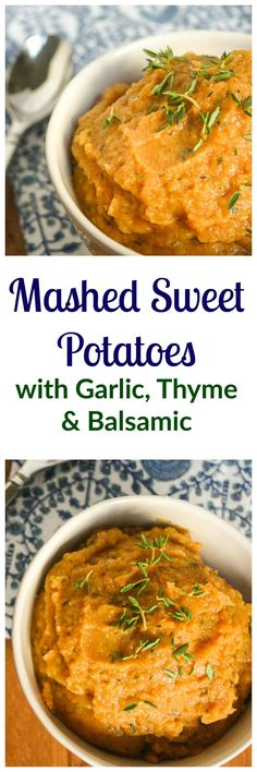 Mashed sweet potatoes with the perfect balance of savory flavors - garlic, thyme, and balsamic - make an elegant and easy side dish.