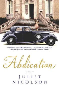 Abdication, by Juliet Nicolson. Fans of Downton Abbey will enjoy this book...On my must read list.