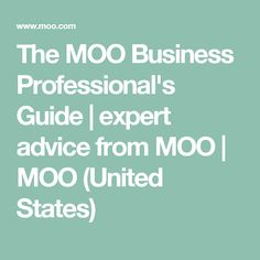 The MOO Business Professional's Guide | expert advice from MOO | MOO (United States)