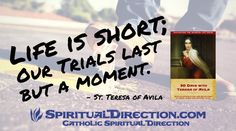 St Teresa on Difficulties in Life - 30 Days with Teresa of Avila What does St. Teresa of Avila have to say about difficulties in life? Find out in today's excerpt and reflection.. See: http://www.spiritualdirection.com/2015/07/22/st-teresa-difficulties-in-life-day-3-30-days-with-teresa-of-avila