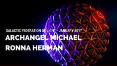 Archangel Michael - A Vision for the Future - January 2017