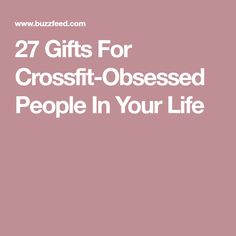 27 Gifts For Crossfit-Obsessed People In Your Life