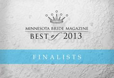 Minnesota Bride's Best of 2013 Finalists | Bridal and Wedding Planning Resource for Minnesota Weddings | Minnesota Bride Magazine