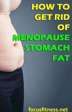 How to get rid of menopausal belly fat