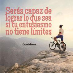 """""""Serás capaz de lograr lo que sea si tu entusiasmo no tiene límites"""". #Candidman #Frases #Motivacion http://t.co/rRPA2YzkAN @candidman"""
