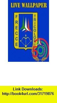 Frecce Tricolori 2 LWP , Android , torrent, downloads, rapidshare, filesonic, hotfile, megaupload, fileserve